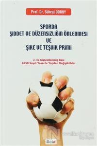 Sporda Şiddet ve Düzensizliğin Önlenmesi ve Şike ve Teşvik Primi (Ciltli)