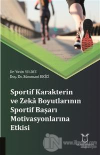 Sportif Karakterin ve Zeka Boyutlarının Sportif Başarı Motivasyonlarına Etkisi