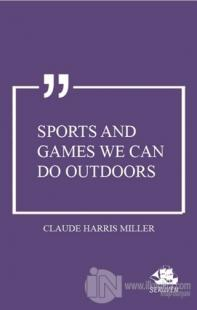 Sports and Games We can do Outdoors