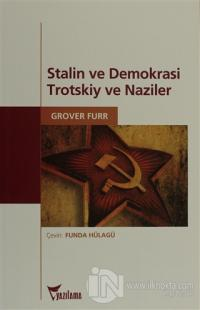 Stalin ve Demokrasi Trotskiy ve Naziler
