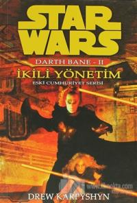 İkili Yönetim - Star Wars Darth Bane 2 Eski Cumhuriyet Serisi