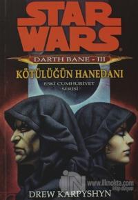 Kötülüğün Hanedanı - Star Wars Darth Bane 3 - Eski Cumhuriyet Serisi