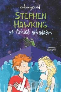 Stephen Hawking ve Arkaslı Arkadaşım