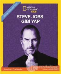 Steve Jobs Gibi Yap - National Geographic Kids