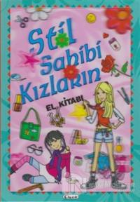 Stil Sahibi Kızların El Kitabı (Ciltli)
