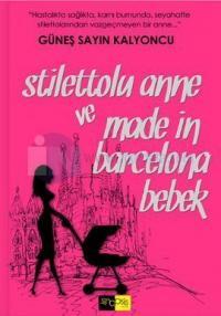 Stilettolu Anne ve Made in Barcelona Bebek