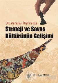 Strateji ve Savaş Kültürünün Gelişimi