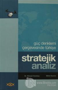 Stratejik Analiz - Güç Denklemi Çerçevesinde Türkiye