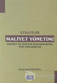 Stratejik Maliyet Yönetimi Maliyet ve Yönetim Muhasebesinde Yeni Yaklaşımlar