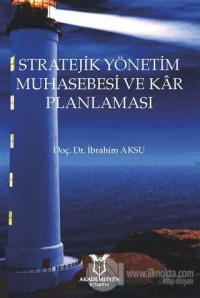 Stratejik Yönetim Muhasebesi ve Kar Planlaması