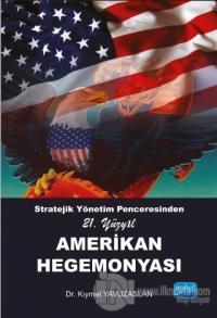 Stratejik Yönetim Penceresinden 21. Yüzyıl Amerikan Hegemonyası