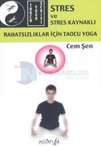 Stres ve Stres Kaynaklı Rahatsızlıklar İçin Taocu Yoga