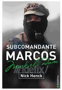 Subcomandante Marcos - Maskeli Adam