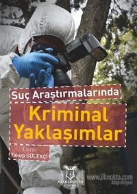 Suç Araştırmalarında Kriminal Yaklaşımlar Yakup Gülekçi