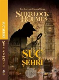 Suç Şehri - Sherlock Holmes Sir Arthur Conan Doyle