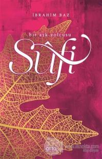 Sufi - Bir Aşk Yolcusu