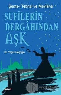 Sufilerin Dergahından Aşk %10 indirimli Yaşar Ateşoğlu