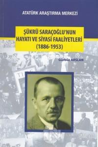 Şükrü Saraçoğlu'nun Hayatı ve Siyasi Faaliyetleri (1886-1953)