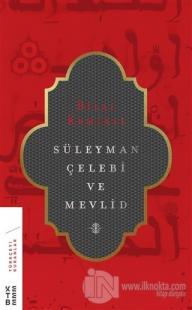 Süleyman Çelebi ve Mevlid (Ciltli)