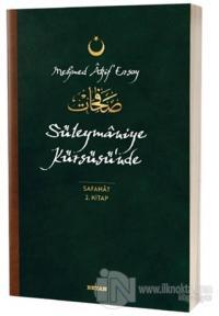 Süleymaniye Kürsüsü'nde - Safahat 2. Kitap Mehmet Akif Ersoy