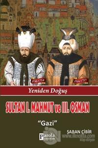 Sultan 1. Mahmut ve 3. Osman