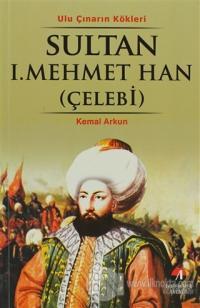 Sultan 1. Mehmet Han (Çelebi)