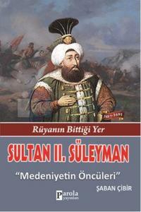 Sultan 2. Süleyman - Rüyanın Bittiği Yer - Medeniyetin Öncüleri