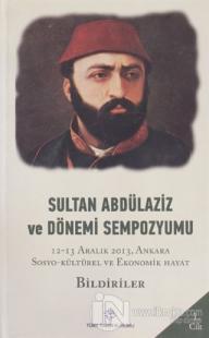 Sultan Abdülaziz ve Dönemi Sempozyumu Cilt: 1 (Ciltli)