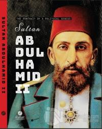 Sultan Abdulhamid 2 - The Portrait Of A Political Genius (Ciltli)
