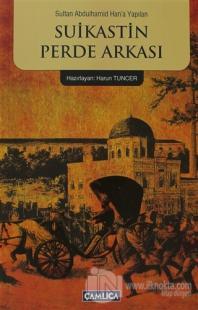 Sultan Abdülhamid Han'a Yapılan Suikastin Perde Arkası