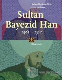 Sultan Bayezid Han 1481 - 1512 %20 indirimli Sydney Nettleton Fisher