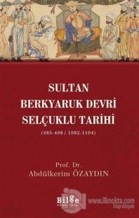 Sultan Berkyaruk Devri Selçuklu Tarihi