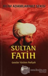 Sultan Fatih - Gemiler Yürüten Padişah