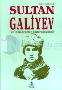 Sultan Galiyev ve Sömürgeler Enternasyonali