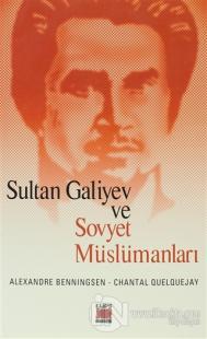 Sultan Galiyev ve Sovyet Müslümanları