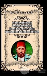 Sultan II. Abdülhamid Devrinde Bir Muhalif: Ahmed Saib ve Eseri Sultan