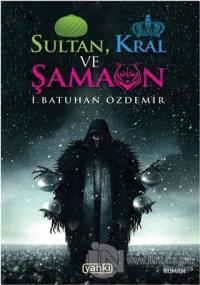 Sultan Kral ve Şaman