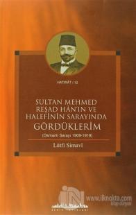 Sultan Mehmed Reşad Han'ın ve Halefinin Sarayında Gördüklerim
