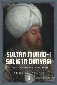 Sultan Murad-ı Salis'in Dünyası (Ciltli)
