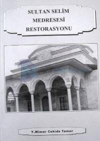 Sultan Selim Medresesi Restorasyonu