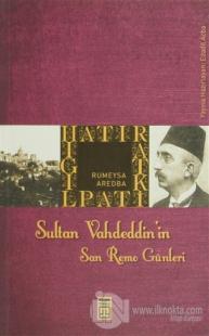 Sultan Vahdeddin'in Son Günleri