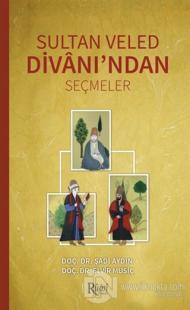 Sultan Veled Divanı'ndan Seçmeler