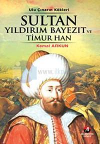 Sultan Yıldırım Bayezıt ve Timur Han - (4. Osmanlı Padişahı)