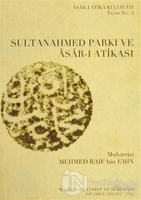 Sultanahmed Parkı ve Asar-ı Atikası (Ciltli)