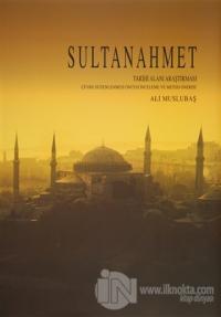 Sultanahmet Tarihi Alanı Araştırması (Ciltli)