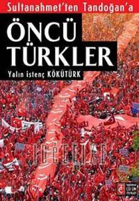 Sultanahmet'ten Tandoğan'a Öncü Türkler