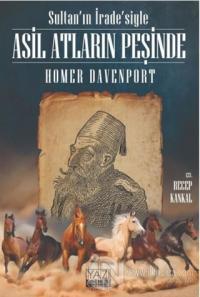 Sultan'ın İrade'siyle Asil Atların Peşinde Homer Davenport