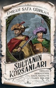 Sultanın Korsanları Emrah Safa Gürkan