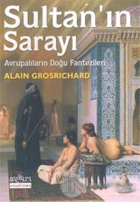 Sultan'ın Sarayı Avrupalıların Doğu Fantezileri