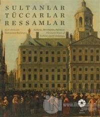 Sultanlar, Tüccarlar, Ressamlar-Sultans, Merchants, Painters